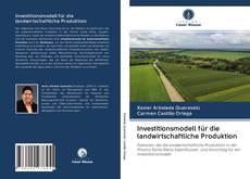 Portada del libro de Investitionsmodell für die landwirtschaftliche Produktion