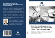 Copertina di Kontrolle der physikalischen Eigenschaften von Materialien mit Hilfe von Piezoelektrika