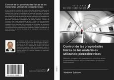 Buchcover von Control de las propiedades físicas de los materiales utilizando piezoeléctricos