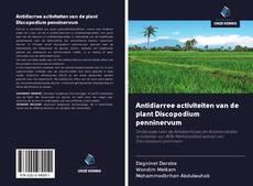 Bookcover of Antidiarree activiteiten van de plant Discopodium penninervum