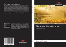 Bookcover of The image that looks at me
