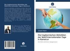 Capa do livro de Die tragikomischen Aktivitäten der Welt/Internationalen Tage in Kamerun
