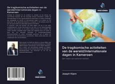 Capa do livro de De tragikomische activiteiten van de wereld/internationale dagen in Kameroen