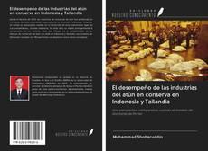 Portada del libro de El desempeño de las industrias del atún en conserva en Indonesia y Tailandia