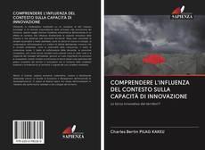 COMPRENDERE L'INFLUENZA DEL CONTESTO SULLA CAPACITÀ DI INNOVAZIONE kitap kapağı