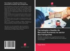 Bookcover of Tecnologia e Gestão de Recursos Humanos no sector dos transportes