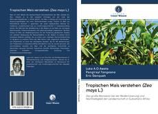Borítókép a  Tropischen Mais verstehen (Zea mays L.) - hoz