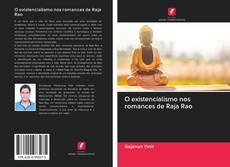 Couverture de O existencialismo nos romances de Raja Rao