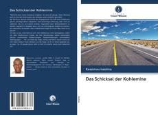 Portada del libro de Das Schicksal der Kohlemine