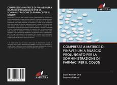 Copertina di COMPRESSE A MATRICE DI PINAVERIUM A RILASCIO PROLUNGATO PER LA SOMMINISTRAZIONE DI FARMACI PER IL COLON