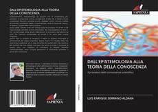 Copertina di DALL'EPISTEMOLOGIA ALLA TEORIA DELLA CONOSCENZA