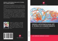 Bookcover of DESDE A EPISTEMOLOGIA ATÉ À TEORIA DO CONHECIMENTO