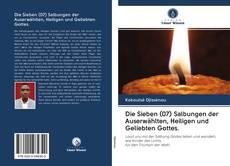 Capa do livro de Die Sieben (07) Salbungen der Auserwählten, Heiligen und Geliebten Gottes.