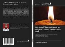 Borítókép a  Las Siete (07) Comidas de los Elegidos, Santos y Amados de Dios. - hoz