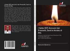 Portada del libro de I Sette (07) Annunci dei Prescelti, Santi e Amato di Dio.