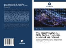 Bookcover of Wahl-Algorithmus für das AODV-Routing-Protokoll im mobilen Ad-hoc-Netzwerk
