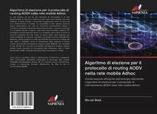 Обложка Algoritmo di elezione per il protocollo di routing AODV nella rete mobile Adhoc