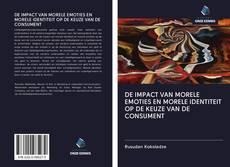 Bookcover of DE IMPACT VAN MORELE EMOTIES EN MORELE IDENTITEIT OP DE KEUZE VAN DE CONSUMENT