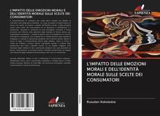 Bookcover of L'IMPATTO DELLE EMOZIONI MORALI E DELL'IDENTITÀ MORALE SULLE SCELTE DEI CONSUMATORI