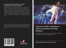 Couverture de Influenza della creazione e della produzione di radio bilingue