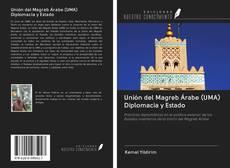 Unión del Magreb Árabe (UMA) Diplomacia y Estado的封面