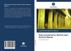 Copertina di Dokumentarischer Bericht über Antonio Maceo