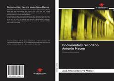 Bookcover of Documentary record on Antonio Maceo
