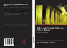 Copertina di Dokumentalny zapis dotyczący Antonio Maceo