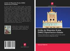 Bookcover of União do Magrebe Árabe (AMU) Diplomacia e Estado