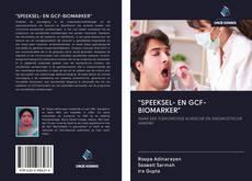"""Bookcover of """"SPEEKSEL- EN GCF-BIOMARKER"""""""