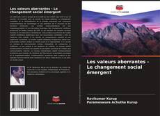 Portada del libro de Les valeurs aberrantes - Le changement social émergent