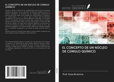 Borítókép a  EL CONCEPTO DE UN NÚCLEO DE CÚMULO QUÍMICO - hoz