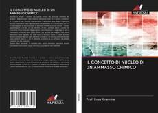Обложка IL CONCETTO DI NUCLEO DI UN AMMASSO CHIMICO