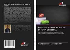 Buchcover von EDUCAZIONE ALLA MORFOSI IN TEMPI DI LIBERTÀ