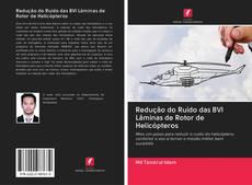Bookcover of Redução do Ruído das BVI Lâminas de Rotor de Helicópteros