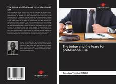 Bookcover of The judge and the lease for professional use