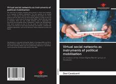 Bookcover of Virtual social networks as instruments of political mobilisation