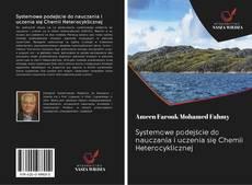 Bookcover of Systemowe podejście do nauczania i uczenia się Chemii Heterocyklicznej