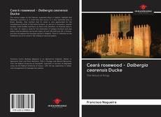Bookcover of Ceará rosewood - Dalbergia cearensis Ducke