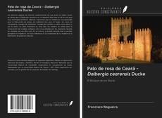 Bookcover of Palo de rosa de Ceará - Dalbergia cearensis Ducke