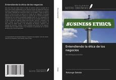 Couverture de Entendiendo la ética de los negocios