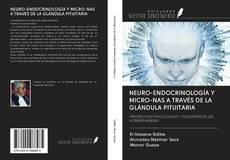 NEURO-ENDOCRINOLOGÍA Y MICRO-NAS A TRAVÉS DE LA GLÁNDULA PITUITARIA的封面