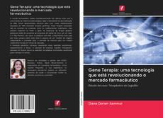 Bookcover of Gene Terapia: uma tecnologia que está revolucionando o mercado farmacêutico