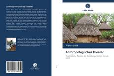 Bookcover of Anthropologisches Theater