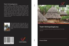 Bookcover of Teatr Antropologiczny
