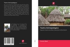Bookcover of Teatro Antropológico
