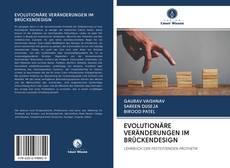 Buchcover von EVOLUTIONÄRE VERÄNDERUNGEN IM BRÜCKENDESIGN