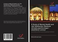 Bookcover of A Study of Mental Health and Job Satisfaction (Badanie zdrowia psychicznego i satysfakcji z pracy)