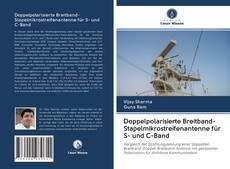 Portada del libro de Doppelpolarisierte Breitband-Stapelmikrostreifenantenne für S- und C-Band