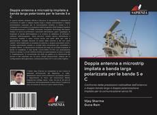 Portada del libro de Doppia antenna a microstrip impilata a banda larga polarizzata per le bande S e C